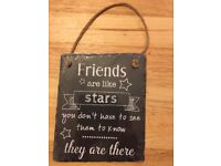 """Slate plaque """"Friends are like stars .. you don't have to see them..."""