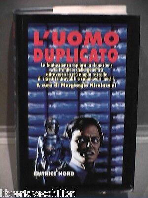 L UOMO DUPLICATO Piergiorgio Nicolazzini Editrice Nord 1997 Libro Fantascienza