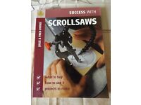 Success with Scrollsaws - what to buy, how to use it, projects to make