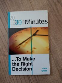 30 Minutes To Make the Right Decision