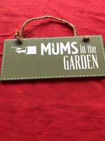 Mums in the garden wooden sign.
