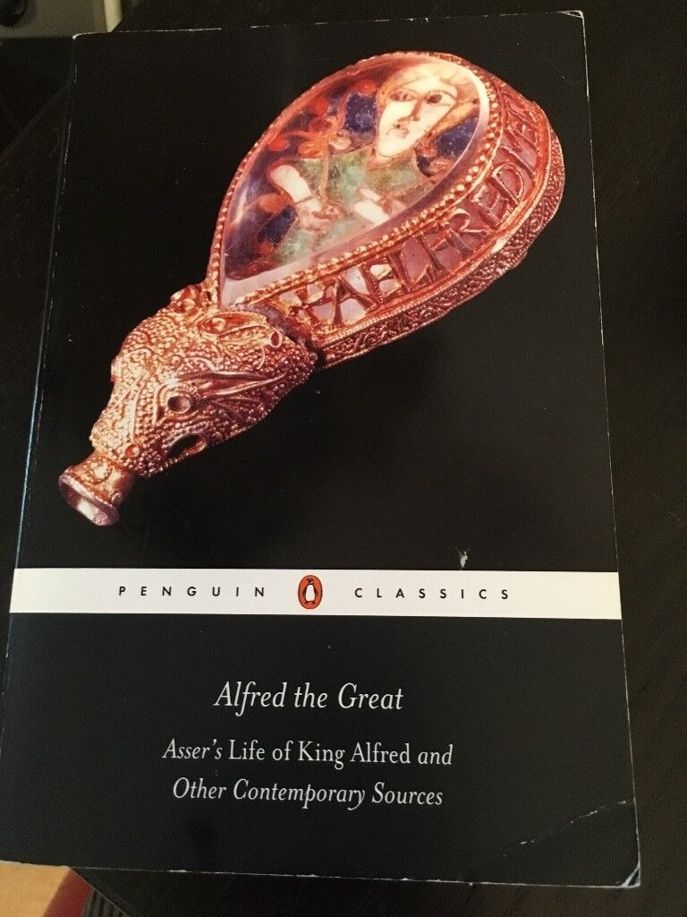 Alfred the Great: Asser's Life of King Alfred and Other Contemporary Sources - Used