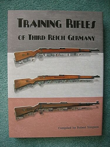 TRAINING RIFLES OF THIRD REICH GERMANY (Simpson) -**BRAND NEW BOOKS**