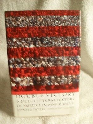 DOUBLE VICTORY, MULTICULTURAL HISTORY OF AMERICA IN WWII by Takaki 1st ED BOOK
