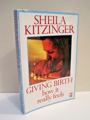 Giving Birth  How It Really Feels By Sheila Kitzinger