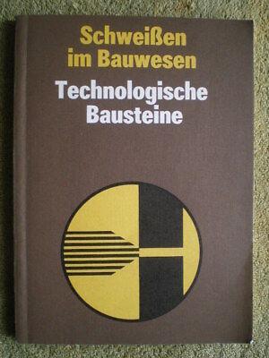 Schweißen im Bauwesen - Technologische Bausteine - DDR Buch Stahlbetonbau Stahl