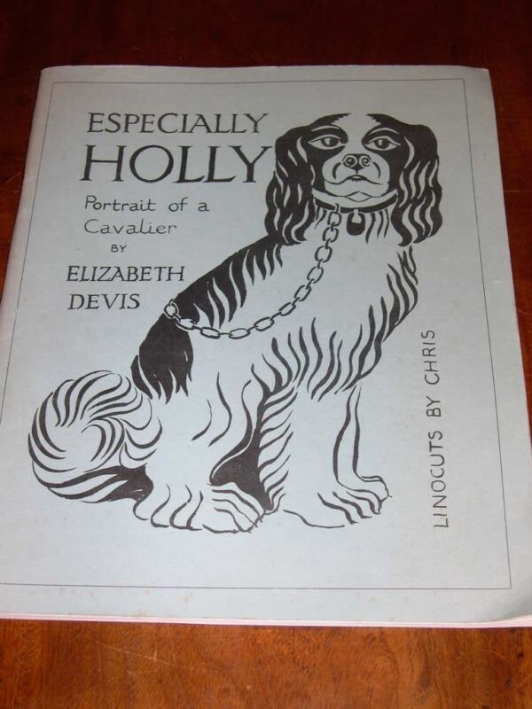 """RARE CAVALIER KING CHARLES SPANIEL DOG STORY BOOK """"ESPECIALLY HOLLY"""" BY DEVIS"""