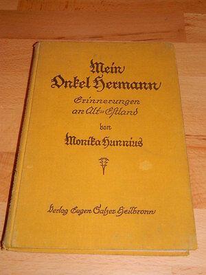 Mein Onkel Hermann - Erinnerungen an Alt Estland Monika Hunnius 1921