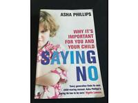 Parenting book 'saying no' by asha Phillips