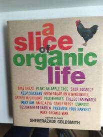 """A slice of Organic Life"" hardback book"