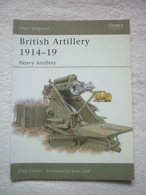 Osprey New Vanguard Series No.100: British Artillery 1914-19 : Heavy Artillery