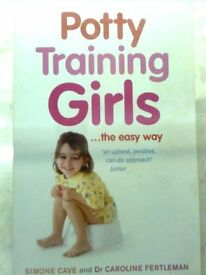 Potty Training Girls, Dr Caroline Fertleman and Simone Cave