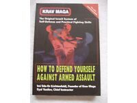 Krav Maga : How to Defend Yourself Against Armed Assault - book