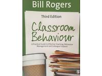 Classroom behaviour- a practical guide by Bill Rogers