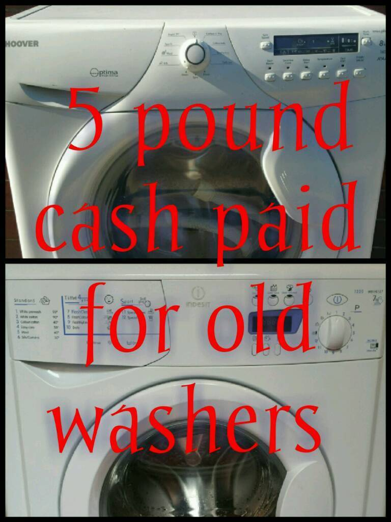 £5 CASH PAID FOR OLD WASHING AND CONDENSER DRYERS MACHINE'S