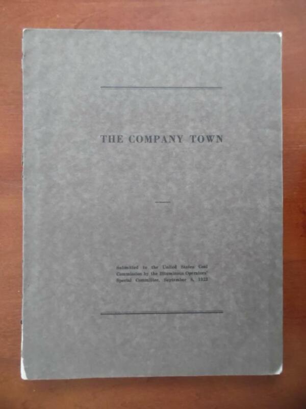 1923 THE COMPANY TOWN Coal Mining Bituminous Operators Committee Report Vintage