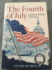 The Fourth of July &the founding of America by Peter De Bolla