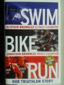 """SWIM BIKE RUN"" Alistair & Jonathan Brownlee Our Triathlon Story (New)."