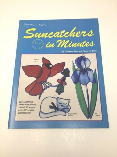Suncatchers in Minutes By Carolyn Kyle