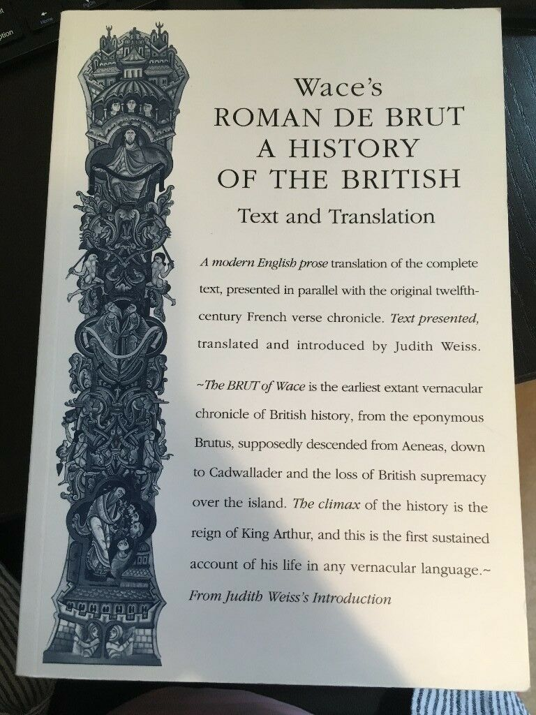Wace's Roman De Brut: A History Of The British: Text and Translation - Excellent Condition