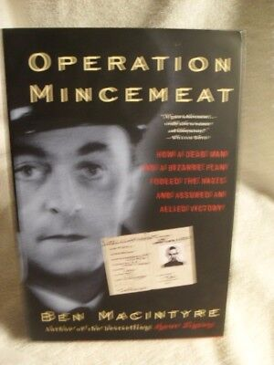 Operation Mincemeat How a Dead Man & Bizarre Plan Fooled Nazis 2010 1st ED BOOK