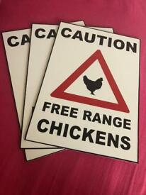 3 x 'Caution Free Range Chickens' signs