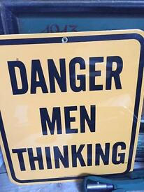 Danger Men thinking metal sign