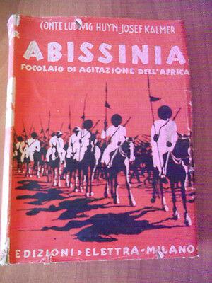 Huyn e Kalmer ABISSINIA focolaio di agitazione dell'Africa 1° ed. Elettra 1938