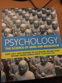 Psychology; the science of mind and behaviour