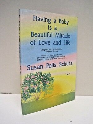 Having A Baby Is A Beautiful Miracle Of Love And Life By Susan Polis Schutz