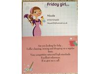Friday Girl. Domestic Cleaning ironing & shopping around Cheltenham area. Excellent references.