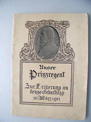 Unser Prinzregent Zur Erinnerung an 90. Geburtstag 1911