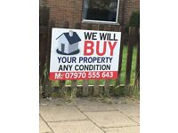WE WILL BUY YOUR PROPERTY ANY CONDITION