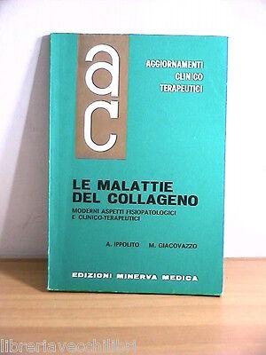 LE MALATTIE DEL COLLAGENO A Ippolito e M Giacovazzo Edizioni Minerva Medica 1967