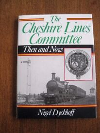 Railway book The Cheshire Lines Committee Then & now