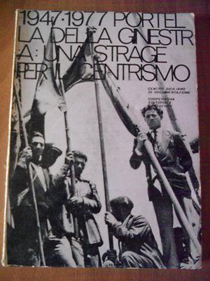 1947-1977 PORTELLA DELLA GINESTRA: UNA STRAGE PER IL CENTRISMO