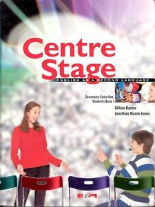 Centre Stage:English as a second language, Secondary Cycle One,