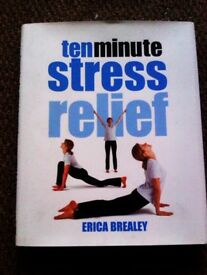 ORIGINAL BRAND NEW BOOK TEN MINUTE STRESS RELIEF - MUST HAVE AS IT REALLY WORKS