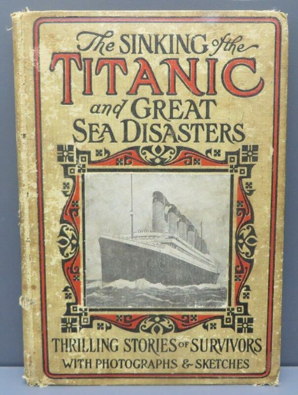 The Sinking Of The Titanic Great Sea Disasters 1912 1st Edition Actual Account