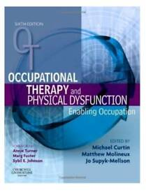 Occupational Therapy and Physical Dysfunction: enabling Occupation.
