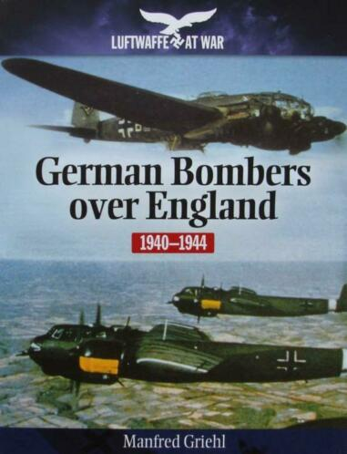 boek : German Bombers Over England 1940–1944