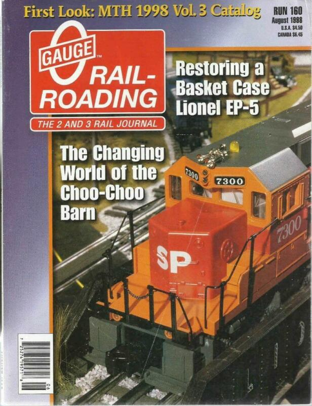 O Gauge Railroading August 1998 Granite Bridge Abutments Restoring Lionel EP-5