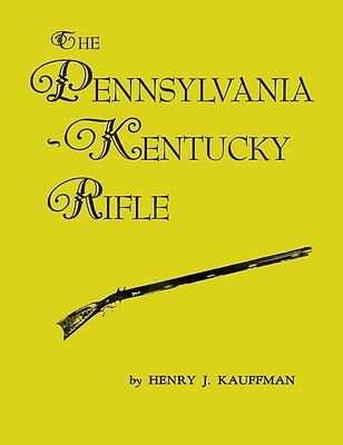 The Pennsylvania-Kentucky Rifle by Henry J. Kauffman / longrifles / gunsmithing for sale  Flemington