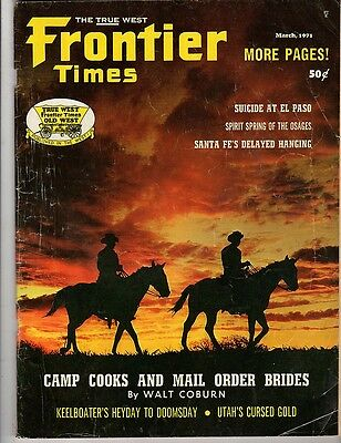 Frontier Times  March 1971  Camp Cooks And Mail Order Brides  Utahs Cursed Gold