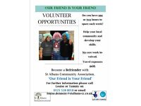 Volunteer Befrienders Required: 1-2 hours per week for company and chat to lonely older people.