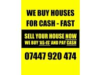 We buy houses for CASH - FAST! Any condition, any circumstances