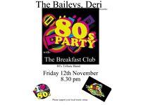 The Brealfast Club in The Baileys, Deri