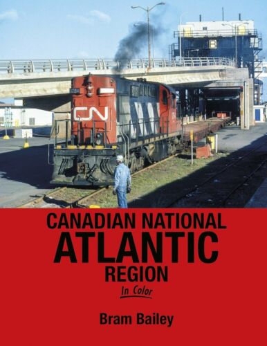 CANADIAN NATIONAL ATLANTIC Region in Color (NEW BOOK)