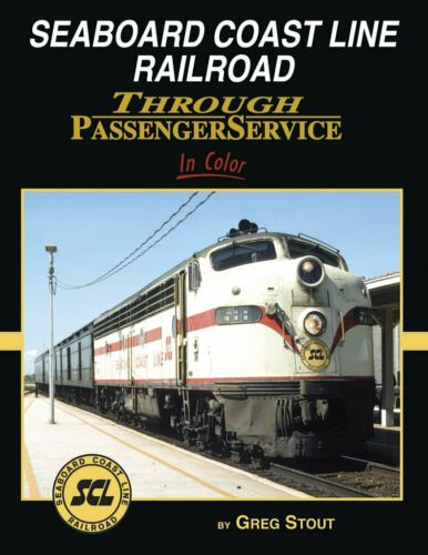 BOOK--SEABOARD COAST LINE THROUGH PASSENGER SERVICE IN COLOR ( STOUT )