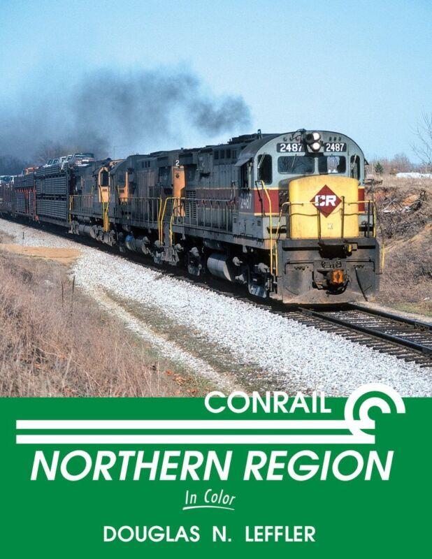 CONRAIL NORTHERN REGION in Color -- CANADA & MICHIGAN Divisions -- ( NEW BOOK)